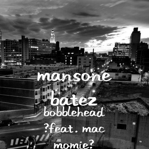 Bobblehead (feat. Mac Momie) by Mansone Batez