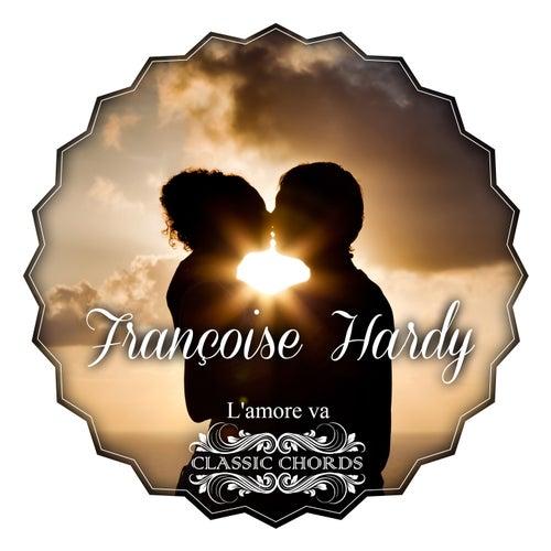 L'amore va de Francoise Hardy