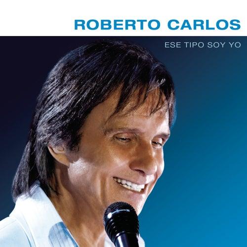 Ese Tipo Soy Yo de Roberto Carlos