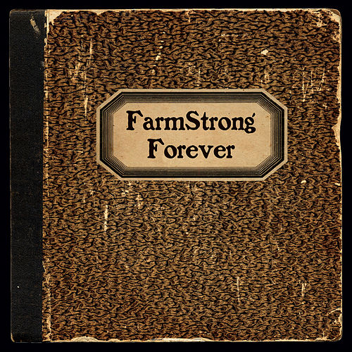 Forever by Farmstrong