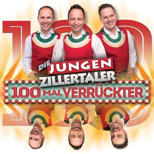 100 Mal verrückter by Die Jungen Zillertaler