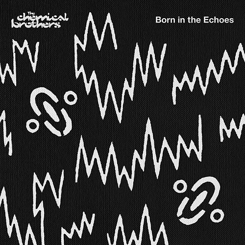 Born In The Echoes von The Chemical Brothers