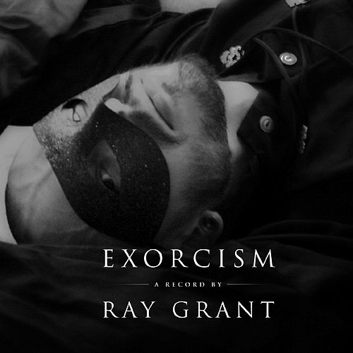 Exorcism by Ray Grant