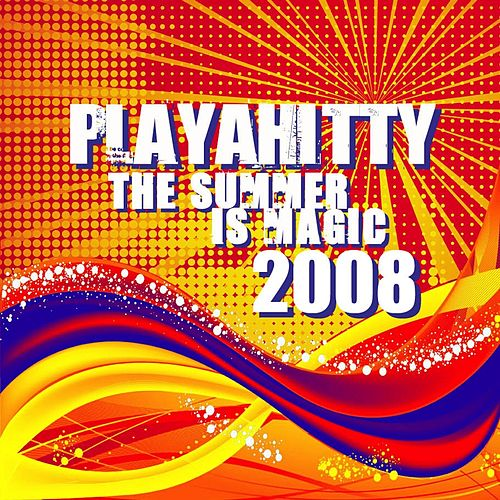 The Summer Is Magic (2008) von Playahitty