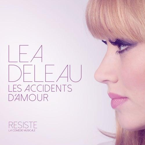 Les accidents d'amour (Comédie Musicale 'Résiste') de Léa Deleau