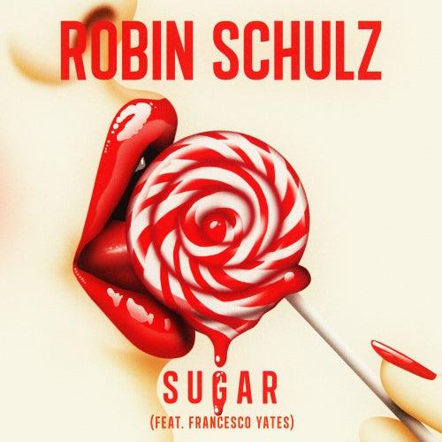 Sugar (feat. Francesco Yates) de Robin Schulz