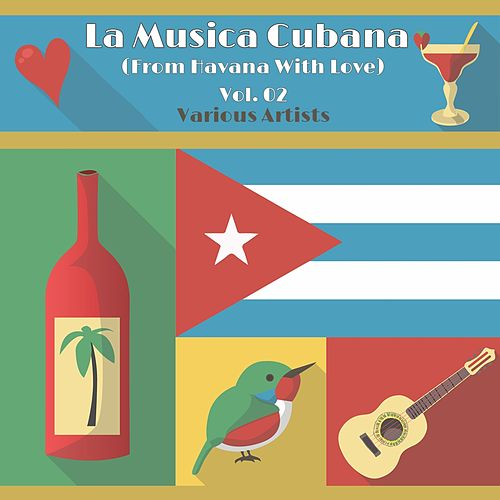 La Musica Cubana, Vol. 02 (From Havana with Love) by Various Artists