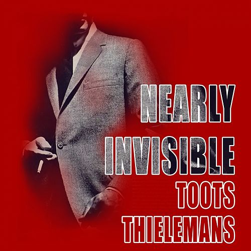Nearly Invisible von Toots Thielemans