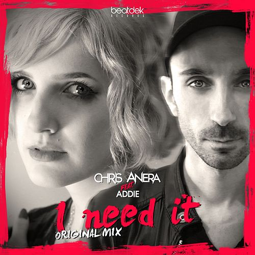 I Need It (feat. Addie) by Chris Anera