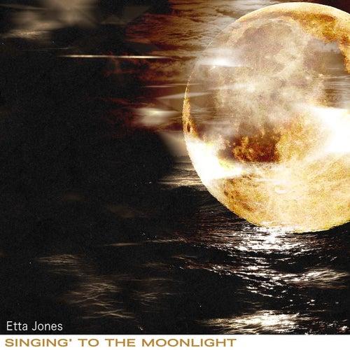 Singing' to the Moonlight de Etta Jones
