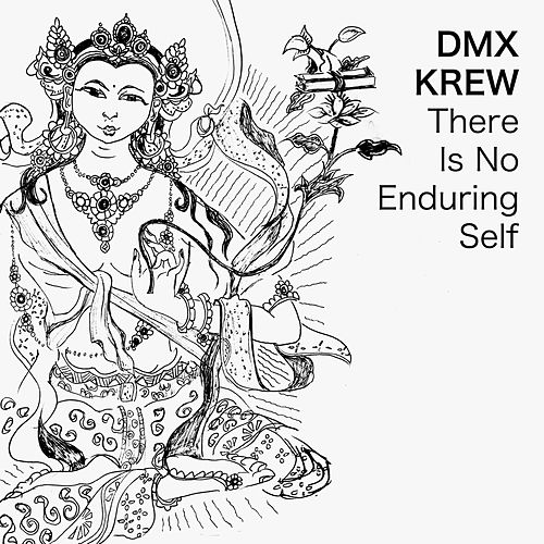 There Is No Enduring Self von DMX Krew