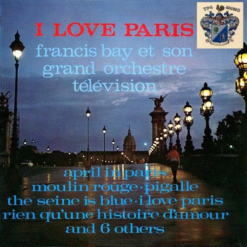 I Love Paris de Francis Bay