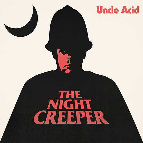 The Night Creeper de Uncle Acid & The Deadbeats