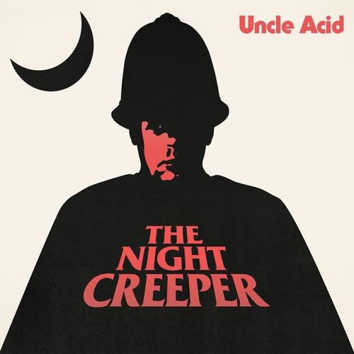 The Night Creeper de Uncle Acid & The Deadbeats