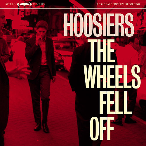 The Wheels Fell Off by The Hoosiers