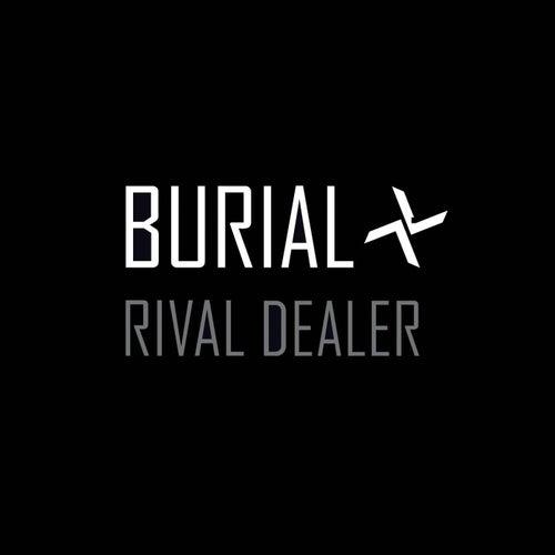 Rival Dealer de Burial