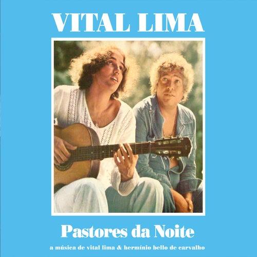 Pastores da Noite - A Música de Vital Lima e Hermínio Bello de Carvalho by Vital Lima