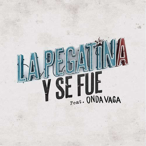 Y se fue (feat. Onda Vaga) de La Pegatina
