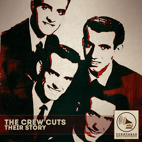 Their Story by The  Crew Cuts