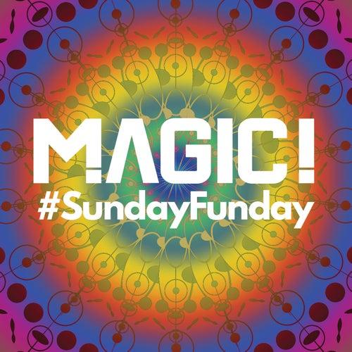 #SundayFunday by Magic!
