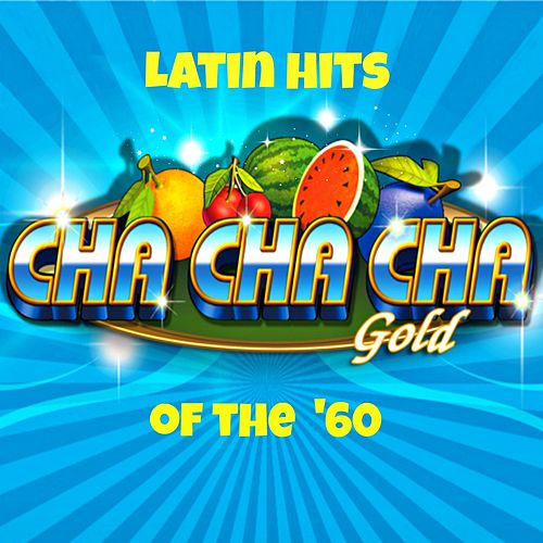 Latin Hits of the '60s (Cha Cha Cha Gold) de Various Artists