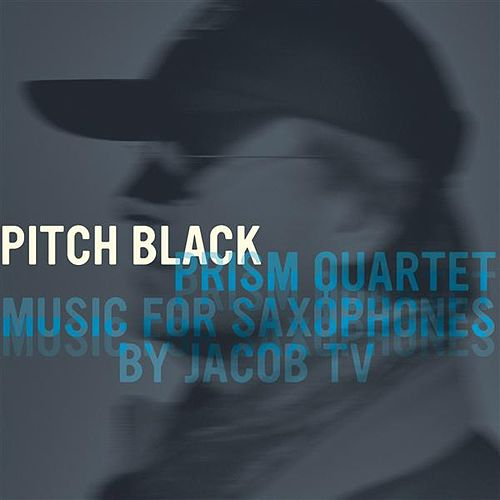 Pitch Black by Prism Quartet