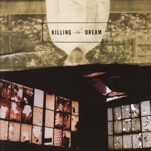 Killing The Dream by Killing The Dream