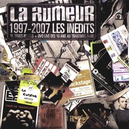 La Rumeur 1997-2007 Les Inédits de La Rumeur