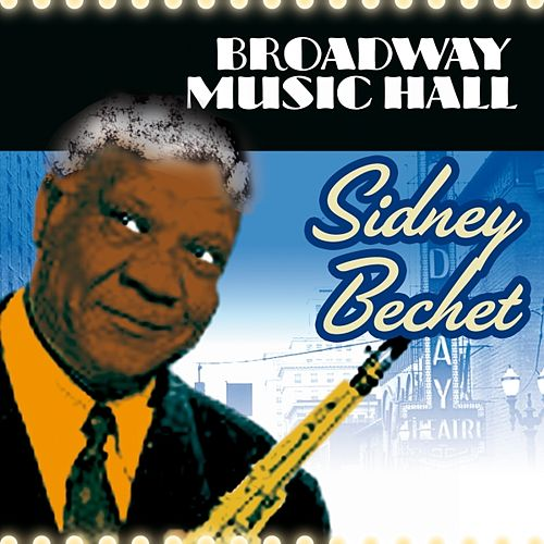 Broadway Music Hall - Sidney Bechet by Sidney Bechet