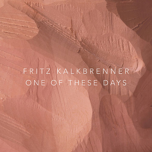 One of These Days von Fritz Kalkbrenner