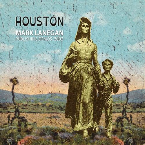 Houston Publishing Demos 2002 by Mark Lanegan