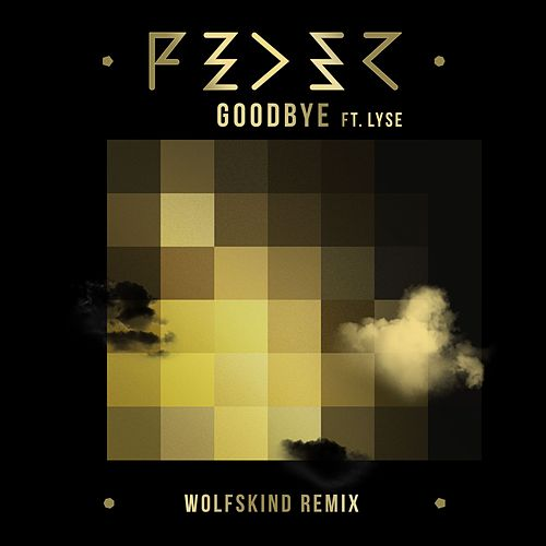 Goodbye (feat. Lyse) (Wolfskind Remix) by Feder