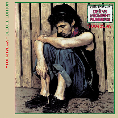 Too Rye Ay by Dexys Midnight Runners