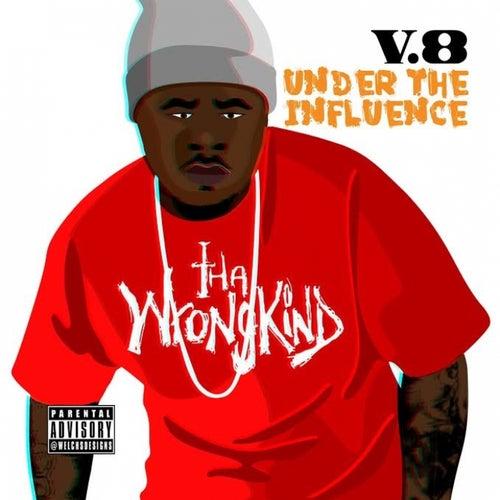 Under the Influence von V8