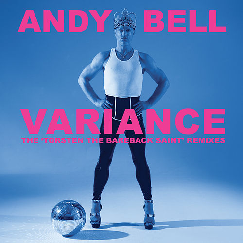 Variance - The 'Torsten the Bareback Saint' Remixes von Andy Bell