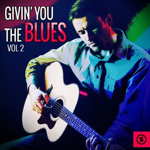 Givin' You the Blues, Vol. 2 de Various Artists