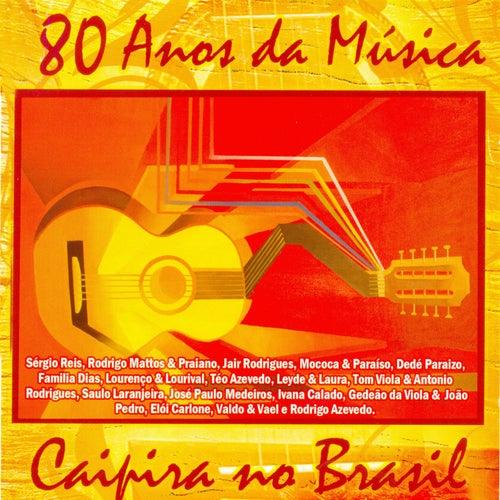 80 Anos da Música Caipira no Brasil de Various Artists