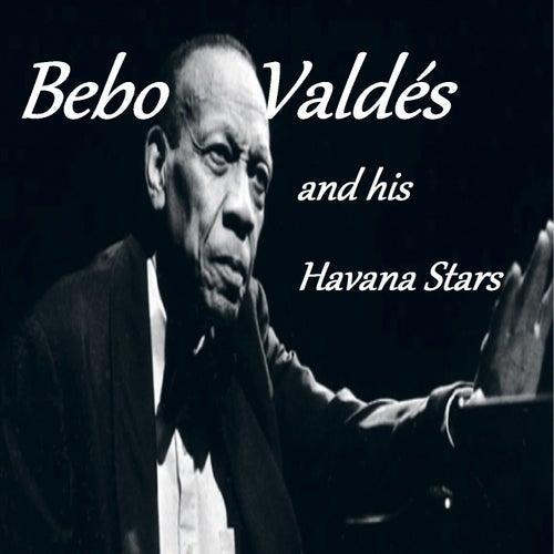 Bebo Valdés And His Havana Stars by Bebo Valdes