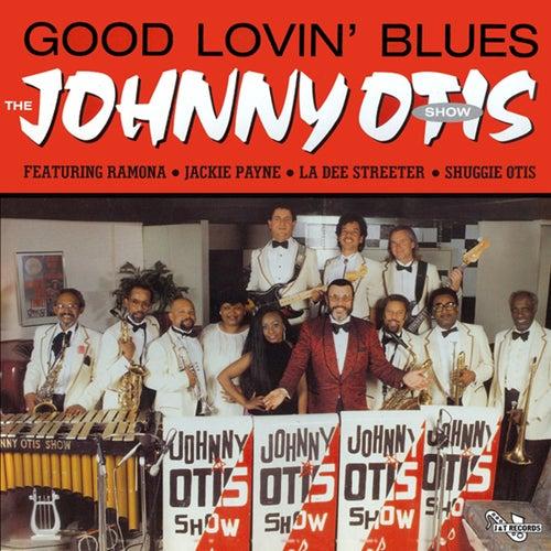 The Johnny Otis Show - Good Lovin' Blues by Johnny Otis