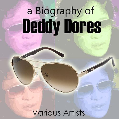 A Biography of Deddy Dores by Various Artists