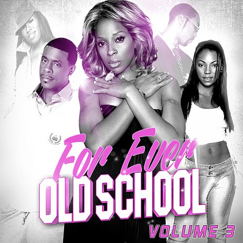For Ever Old School, Vol. 3 von Various Artists