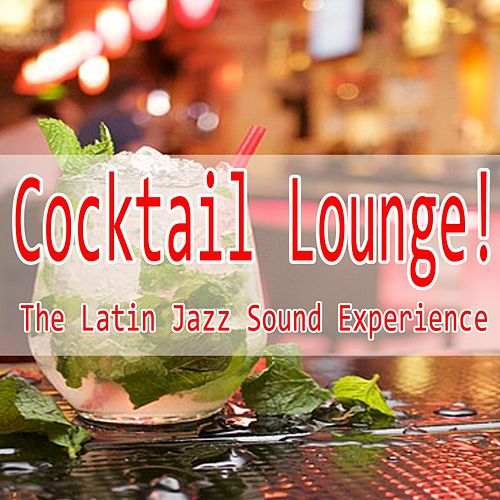 Cocktail Lounge! (The Latin Jazz Sound Experience) de Various Artists