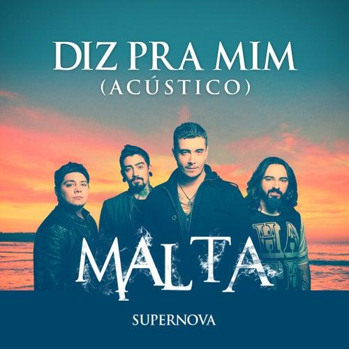 Diz Pra Mim (Acústico) de Malta