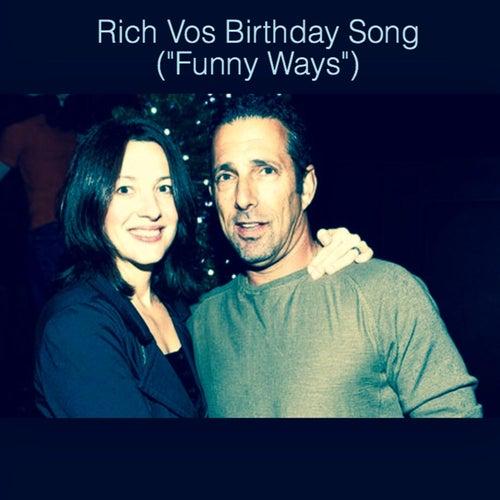 Rich Vos Birthday Song ('Funny Ways') by Anya Marina