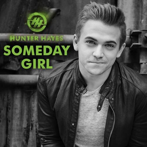 Someday Girl by Hunter Hayes