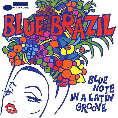 Blue Brazil: Blue Note In A Latin Groove de Various Artists
