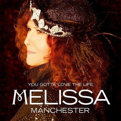 You Gotta Love the Life de Melissa Manchester