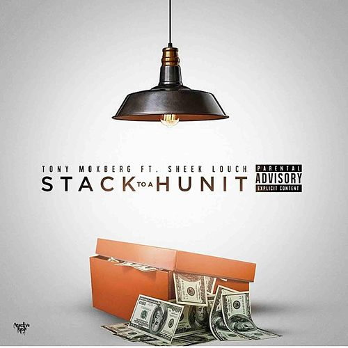 Stack to a Hunit (feat. Sheek Louch) by Tony Moxberg