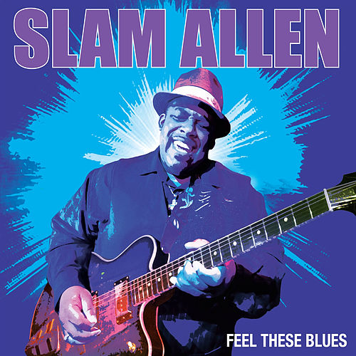 Feel These Blues de Slam Allen