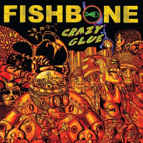 Crazy Glue by Fishbone